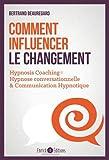 Comment influencer le changement - Hypnosis coaching : Hypnose conversationnelle & communication hypnotique