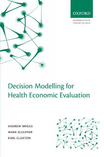 Download Decision Modelling for Health Economic Evaluation (Handbooks in Health Economic Evaluation) 0198526628