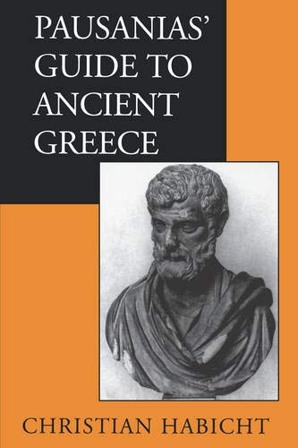 Pausanias' Guide to Ancient Greece (Volume 50) (Sather Classical Lectures)