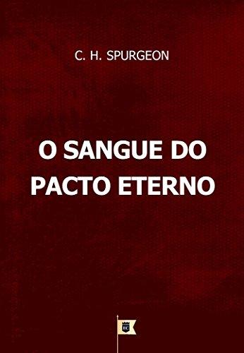 O Sangue do Pacto Eterno, por C. H. Spurgeon