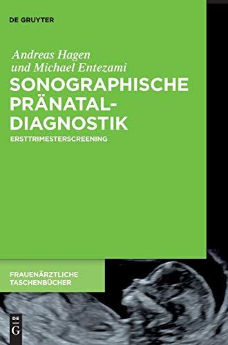 Sonographische Pränataldiagnostik: Ersttrimesterscreening (Frauenärztliche Taschenbücher)
