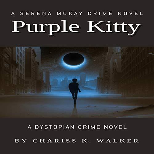 Purple Kitty: A Dystopian Crime Novel Audiobook By Chariss K. Walker cover art
