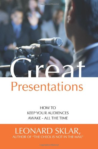 Great Presentations: How to Keep Your Audiences Awake - All the Time