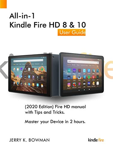All-in-1 Kindle Fire HD 8 & 10 User Guide : (2020 Edition) Fire HD manual with Tips and Tricks. Master your Device in 2 hours. (English Edition)