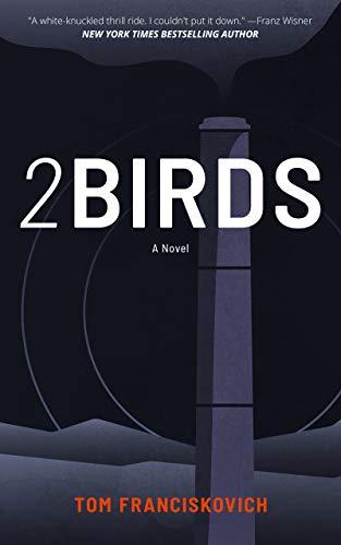 2BIRDS by Franciskovich, Tom