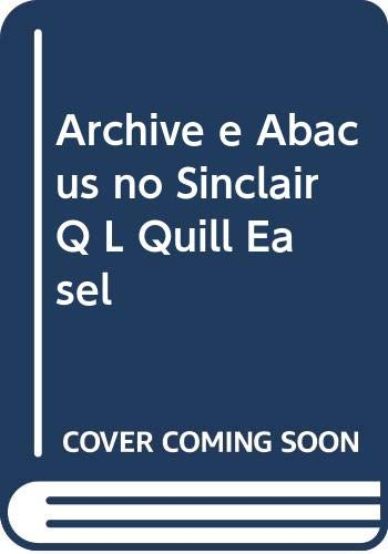 Archive e Abacus no Sinclair Q L Quill Easel