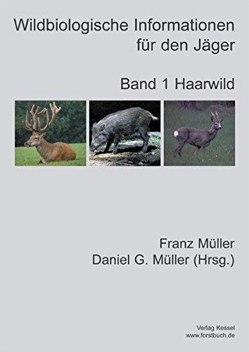 Wildbiologische Informationen für den Jäger / Haarwild by Franz Müller (2004-11-01)