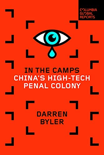 In the Camps: China's High-tech Penal Colony