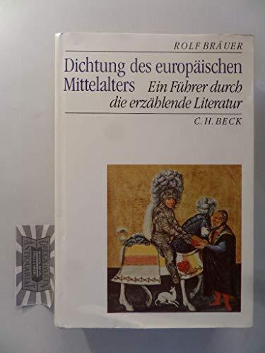 Dichtung des europäischen Mittelalters. Ein Führer durch die erzählende Literatur