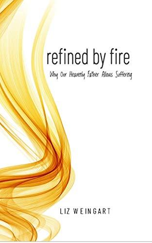 Refined by Fire: Why Our Heavenly Father Allows Suffering (Furnace Faith Book 1) (English Edition)