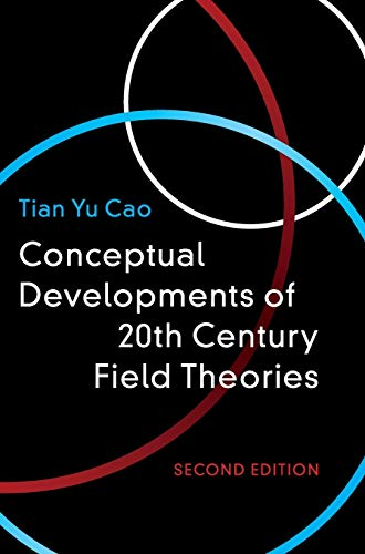 Conceptual Developments of 20th Century Field Theories by Tian Yu Cao