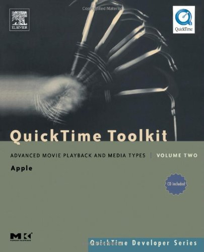 QuickTime Toolkit Volume Two: Advanced Movie Playback and Media Types (QuickTime Developer Series) (English Edition)