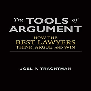 Page de couverture de The Tools of Argument: How the Best Lawyers Think, Argue, and Win