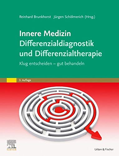 Innere Medizin Differenzialdiagnostik und Differenzialtherapie: Klug entscheiden - gut behandeln