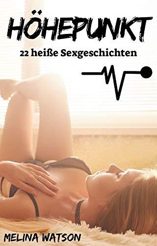 HÖHEPUNKT - 22 heiße Sexgeschichten