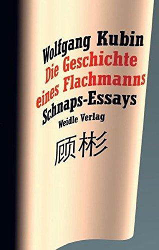 Die Geschichte eines Flachmanns: Schnaps-Essays