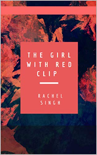 The Girl With Red Clip (English Edition)