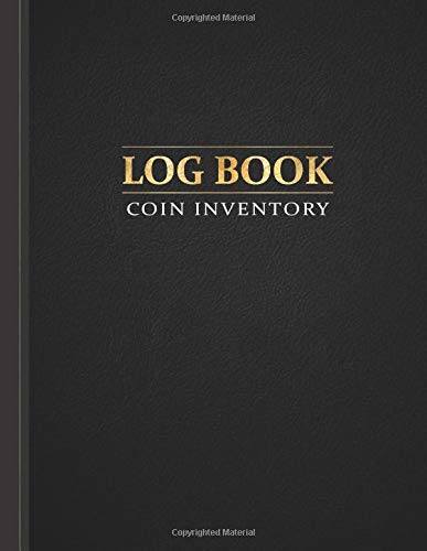 Coin Inventory Log Book: Organize & Catalog Coins, Logbook for Coin Collectors, Value Record & Note Book