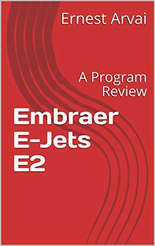 Embraer E-Jets E2: A Program Review (English Edition)