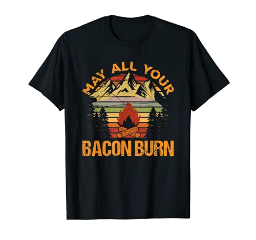 May All Your Bacon Burn Meat Lover Funny Sarcastic Food Camiseta