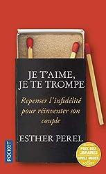 Je t'aime, je te trompe d'Esther PEREL