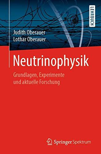 Neutrinophysik: Grundlagen, Experimente und aktuelle Forschung