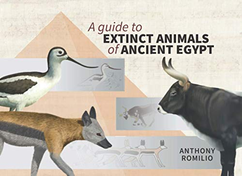 Compare Textbook Prices for A guide to Extinct Animals of Ancient Egypt  ISBN 9798706305130 by Romilio, Dr Anthony