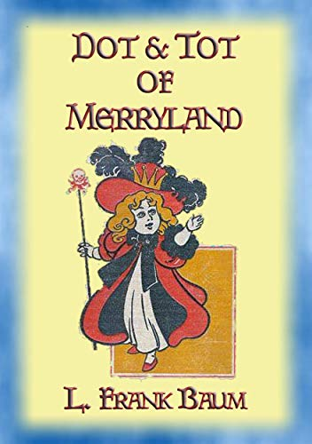 DOT AND TOT OF MERRYLAND - A Children's Adventure in 7 Magical Valleys (English Edition)