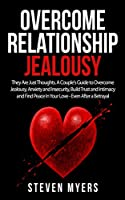 Narcissism and Codependency: They Are Just Thoughts. A Couple's Guide to Overcome Jealousy, Anxiety and Insecurity, Build Trust and Intimacy and Find Peace in Your Love - Even After a Betrayal