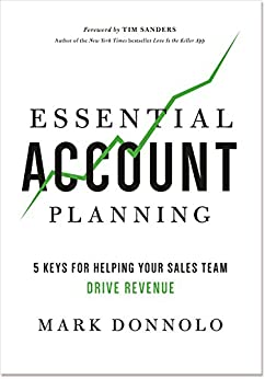 Essential Account Planning: 5 Keys for Helping Your Sales Team Drive Revenue by [Mark Donnolo]