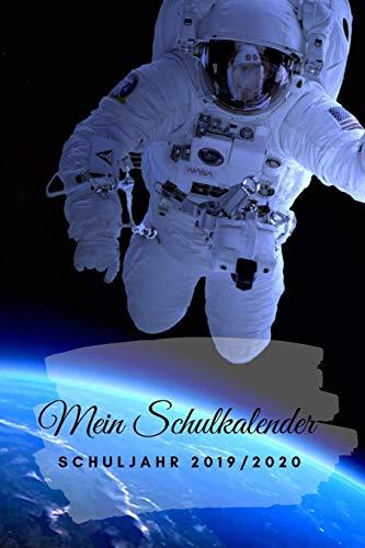 Mein Schulkalender Schuljahr 2019 - 2020: Der ultimative Astronauten Kalender Schulplaner für Schüler. Einfacher Terminkalender Schülerkalender ... Jugendliche August 2019 bis September 20