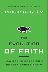 The Evolution of Faith: How God Is Creating a Better Christianity Kindle Edition