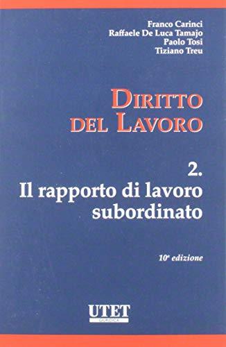 Diritto del lavoro. Il rapporto di lavoro subordinato (Vol. 2)