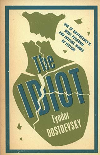 The Idiot: Fyodor Dostoevsky (Alma Evergreens)