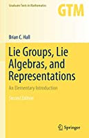 Lie Groups, Lie Algebras, and Representations: An Elementary Introduction (Graduate Texts in Mathematics, 222)