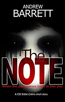The Note: When the past comes back to bite you (CSI Eddie Collins) by [Andrew Barrett]