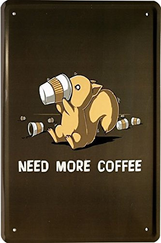 Need More Coffee Café humoristique Plaque de tôle 20 x 30 Nostalgie Décoration 1321
