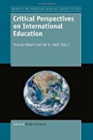 Critical Perspectives on International Education (Comparative and International Education: a Diversity of Voices)