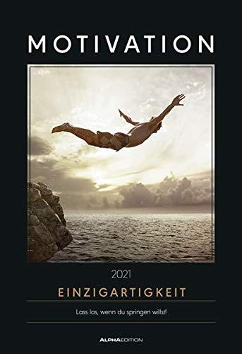Motivation 2021 - Bild-Kalender 34x49,5cm - mit motivierenden Sprüchen - Sport - Abenteuer - Wand-Kalender - Alpha Edition
