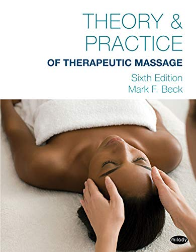 Compare Textbook Prices for Theory & Practice of Therapeutic Massage,  Softcover 6 Edition ISBN 9781285187587 by Beck, Mark F.