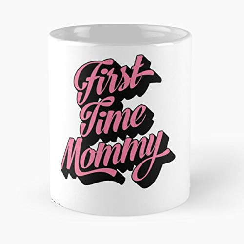 First Time Mommy Shirt New Mom Rookie Mama Baby Shower Gift Classic Mug - Mugs 11 Oz Dunder Mifflin Funny Coffee For Holidays. -tatbrows