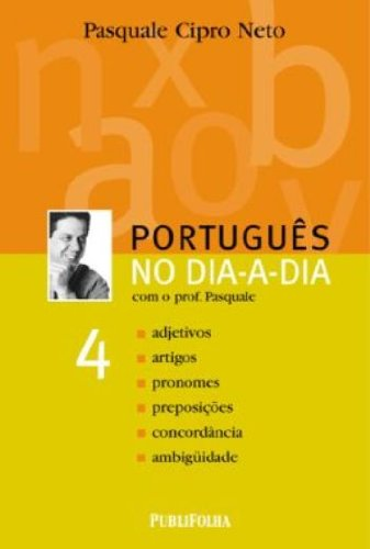 Português No Dia-A-Dia. Com O Professor Pasquale - Volume 4