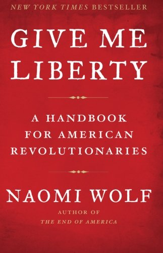 Download Give Me Liberty: A Handbook for American Revolutionaries 1416590560