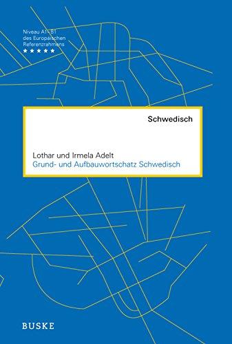 Grund- und Aufbauwortschatz Schwedisch: 9000 Wörter zu über 100 Themen (Swedish Edition)