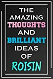 The Amazing Thoughts And Brilliant Ideas Of Roisin: Personalized Name Journal for Roisin | Composition Notebook | Diary | Gradient Color | Glossy Cover | 108 Ruled Sheets