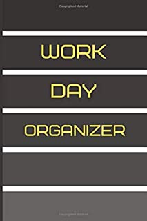 Work Day Organizer: Personal Schedule Organizer  | Appointment Journal Notebook  | To do list and Action Day  | 150 Pages ...