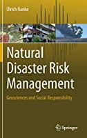 Natural Disaster Risk Management: Geosciences and Social Responsibility