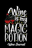 Wine is My Magic Potion Wine Journal: Journal notebook for wine tasting notes and reviews. Great gift idea for wine lovers to track their different wines