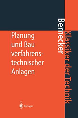 Planung und Bau verfahrenstechnischer Anlagen: Projektmanagement und Fachplanungsfunktionen (Klassiker der Technik)