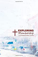 Exploring Membership: The Beliefs and Practices of Sovereign Grace Church